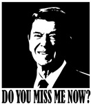 Do you miss Reagan now?