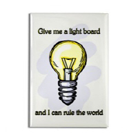 Give me a Light Board and I Can Rule the World