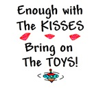 ENOUGH KISSES ON WITH THE TOYS!