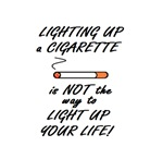 LIGHTING UP a CIGARETTE is not way to LIGHT UP you