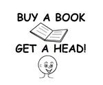 BUY A BOOK GET A HEAD!