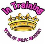 Trailer Park Queen Training