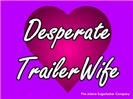 Desperate Trailer Wife