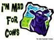 I'm Mad For Cows