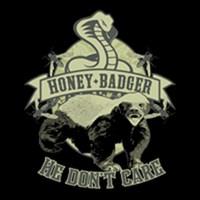 Honey Badger: He don't care