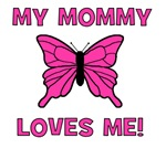 Butterfly - My Mommy Loves Me!