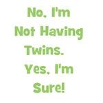 Not Having Twins