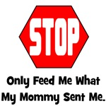 Only Feed Me What Mommy Sent