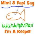 Mimi & Papi Say I'm a Keeper