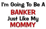 Banker - Mommy - Profession