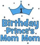 1st Birthday Prince's Mom Mom!