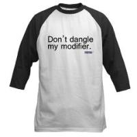 Don't dangle my modifier.