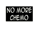 """No More Chemo"" Shirts & Gifts"