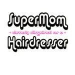 SuperMom...Hairdresser