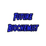 Future Biochemist