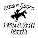 Save Horse, Ride Golf Coach