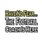 Have No Fear, Football Coach Is Here