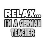 Relax, I'm a German Teacher