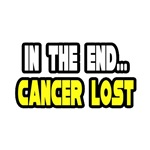 In The End...Cancer Lost