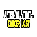 After All That...Cancer Lost