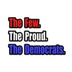 Few. Proud. Democrats.