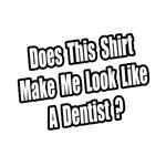 Look Like a Dentist?
