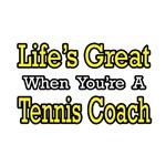 Life's Great...Tennis Coach