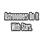 Astronomers Do It With Stars