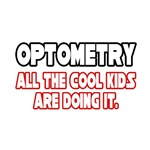 Optometry, All the Cool Kids...
