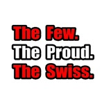 Few. Proud. Swiss.