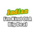 Indian...Big Deal