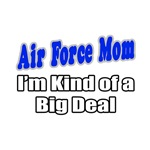 Air Force Mom...Big Deal