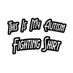 My Autism Fighting Shirt