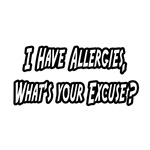 Allergies...What's Your Excuse?