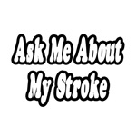 Ask Me About My Stroke