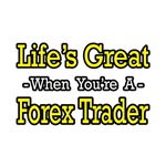 Life's Great...Forex Trader