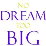 No Dream Too Big