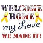 Welcome Home My Love We Made It