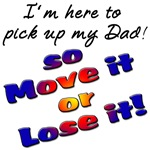 Here to pick up my Dad so Move it or Lose It