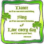 Sing Dance Irish Proverb