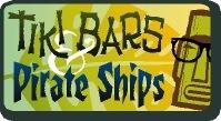 TIKI BARS & PIRATE SHIPS!