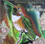 Hummingbirds Not Hummers