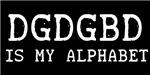 DGDGBD IS MY ALPHABET