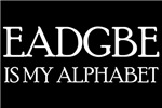 EADGBE IS MY ALPHABET T-Shirts
