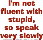 I'm Not Fluent With Stupid...