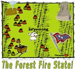 WY - The Forest Fire State!