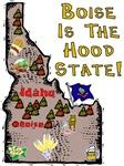 ID - Boise Is The Hood State!