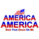 America Shed Your Grace On Me