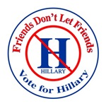 Friends Don't Let Friends Vote for Hillary