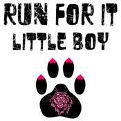 Run For It Little Boy (v2)